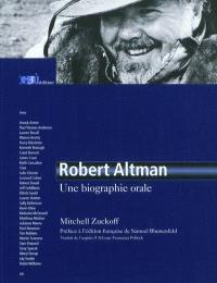 Robert Altman : une biographie orale