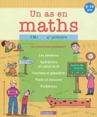 Un as en maths, CM1-4e primaire : 101 exercices amusants