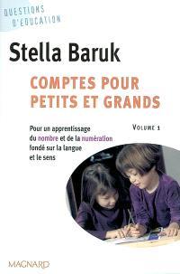 Comptes pour petits et grands. Volume 1, Pour un apprentissage du nombre et de la numération fondé sur la langue et le sens