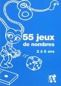 55 jeux de nombres : pour construire le concept de nombre chez les enfants de 2 à 6 ans