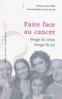 Faire face au cancer : image du corps, image de soi
