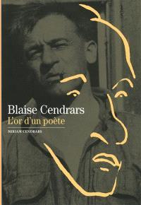 Blaise Cendrars : l'or d'un poète