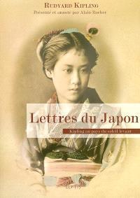 Lettres du Japon : Kipling au pays du Soleil-Levant