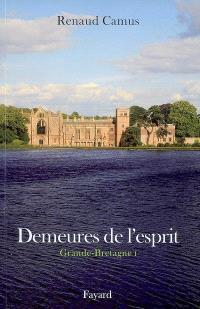 Demeures de l'esprit, Grande-Bretagne. Volume 1, Angleterre sud et centre, Pays de Galles