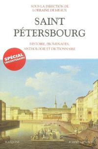 Saint-Pétersbourg : histoire, promenades, anthologie et dictionnaire