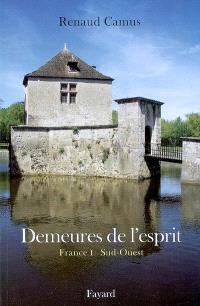 Demeures de l'esprit, France. Volume 1, Sud-Ouest : Aquitaine, Auvergne, Languedoc-Roussillon, Limousin, Midi-Pyrénées, Poitou-Charentes