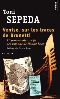 Venise, sur les traces de Brunetti : 12 promenades au fil des romans de Donna Leon