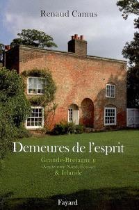 Demeures de l'esprit, Grande-Bretagne. Volume 2, Angleterre nord, Ecosse & Irlande