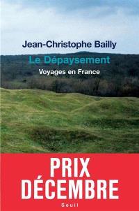 Le dépaysement : voyages en France