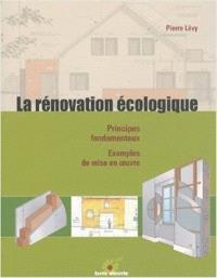 La rénovation écologique : principes fondamentaux, exemples de mise en oeuvre
