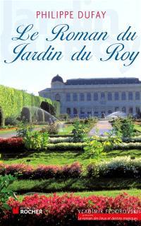 Le roman du jardin du Roy