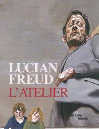 Lucian Freud : l'atelier
