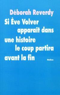 Si Eve Volver apparaît dans une histoire, le coup partira avant la fin