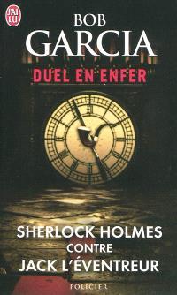 Duel en enfer : Sherlock Holmes contre Jack l'éventreur