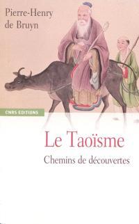 Le taoïsme : chemins de découverte