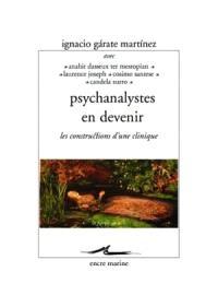 Psychanalystes en devenir : les constructions d'une clinique