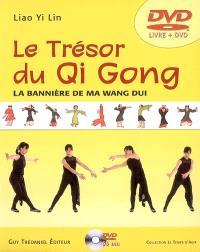 Le trésor du qi gong : la bannière de ma wang dui