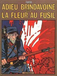 Adieu Brindavoine; Suivi de La fleur au fusil