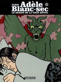 Adèle Blanc-Sec. Volume 2, Le démon de la tour Eiffel