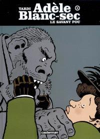 Adèle Blanc-Sec. Volume 3, Le savant fou