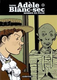 Adèle Blanc-Sec. Volume 4, Momies en folie