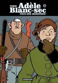 Adèle Blanc-Sec. Volume 7, Tous des monstres !