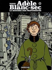 Adèle Blanc-Sec. Volume 8, Le mystère des profondeurs