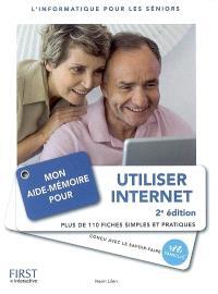 Mon aide-mémoire pour utiliser Internet : l'informatique pour les séniors : l'informatique pour les seniors