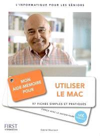 Mon aide-mémoire pour utiliser le Mac : l'informatique pour les seniors