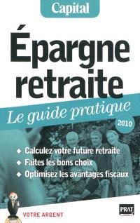 Epargne retraite : le guide pratique, 2010