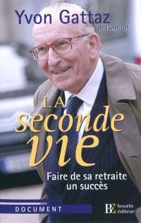 La seconde vie : faire de sa retraite un succès