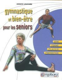 Gymnastique et bien-être pour les seniors : gym, forme, plaisir, prévention