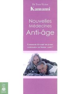 Nouvelles médecines anti-âge : comment devenir un jeune centenaire en bonne santé ?