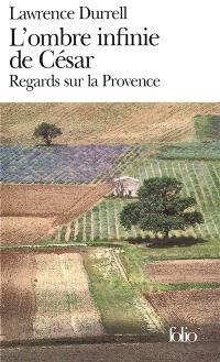 L'ombre infinie de César : regards sur la Provence