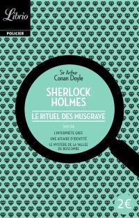 Sherlock Holmes, Le rituel de Musgrave : suivi de trois autres récits