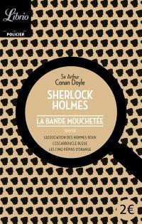 Sherlock Holmes, La bande mouchetée
