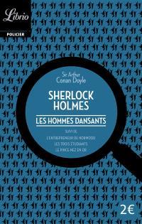 Sherlock Holmes, Les hommes dansants; Suivi de L'entrepreneur de Norwood; Suivi de Les trois étudiants