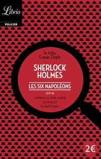 Sherlock Holmes, Les six Napoléons; Suivi de L'homme à la lèvre tordue; Suivi de Silver Blaze