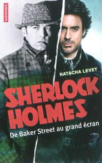Sherlock Holmes : de Baker Street au grand écran