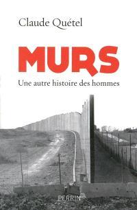 Murs : une autre histoire des hommes
