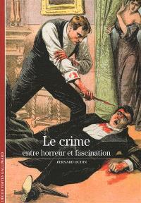 Le crime : entre horreur et fascination
