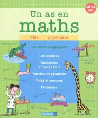 Un as en maths, CM2-5e primaire : 101 exercices amusants