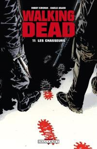 Walking dead. Volume 11, Les chasseurs