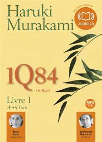 1Q84. Volume 1, Avril-juin