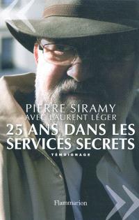 25 ans dans les services secrets : témoignage