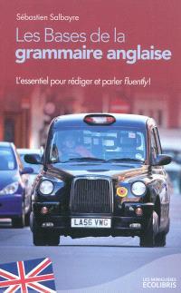 Les bases de la grammaire anglaise : l'essentiel pour rédiger et parler fluently !