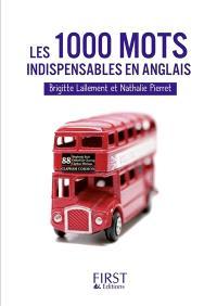 Les 1.000 mots indispensables anglais : mini-lexique français-anglais, anglais-français pour tout comprendre et tout dire