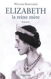 Elizabeth la reine mère : biographie