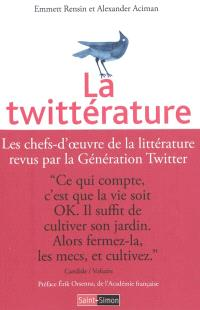 La twittérature : les chefs-d'oeuvre de la littérature revus par la génération Twitter