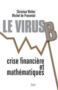 Le virus B : crise financière et mathématiques